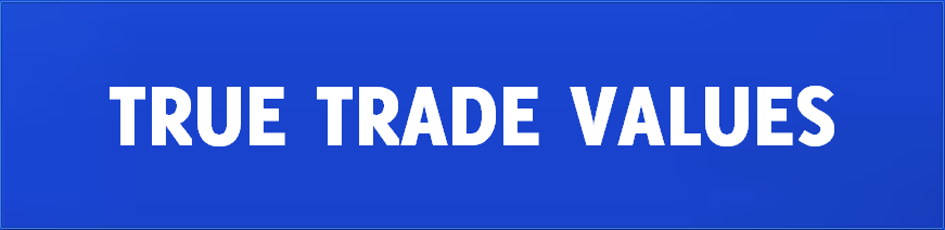 TRUE TRADE VALUES